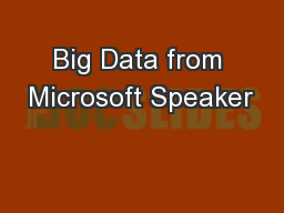 Big Data from Microsoft Speaker