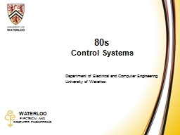 80s   Control Systems Department of Electrical and Computer Engineering
