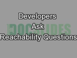 Developers Ask Reachability Questions