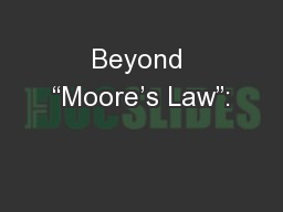 """Beyond """"Moore's Law"""": PowerPoint PPT Presentation"""