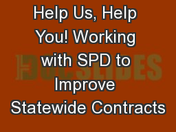 Help Us, Help You! Working with SPD to Improve Statewide Contracts