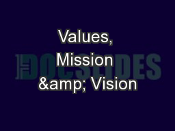 Values, Mission & Vision