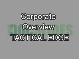 Corporate Overview TACTICAL EDGE