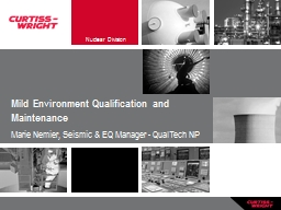 Mild Environment Qualification and Maintenance