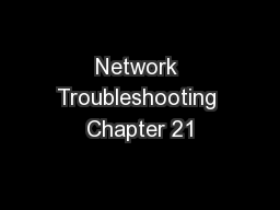 Network Troubleshooting Chapter 21
