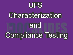 UFS Characterization and Compliance Testing