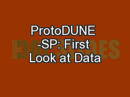 ProtoDUNE -SP: First Look at Data