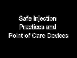 Safe Injection Practices and Point of Care Devices