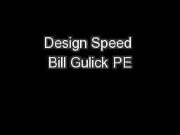 Design Speed Bill Gulick PE PowerPoint PPT Presentation