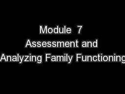 Module  7 Assessment and Analyzing Family Functioning