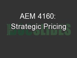 AEM 4160: Strategic Pricing
