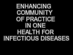 ENHANCING   COMMUNITY  OF PRACTICE IN ONE HEALTH FOR INFECTIOUS DISEASES