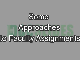 Some Approaches to Faculty Assignments