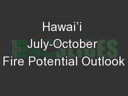 Hawai'i July-October Fire Potential Outlook