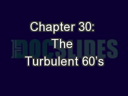 Chapter 30: The Turbulent 60's