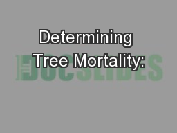 Determining Tree Mortality: PowerPoint PPT Presentation