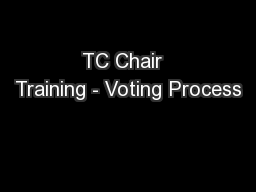 TC Chair  Training - Voting Process PowerPoint PPT Presentation
