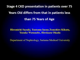 Stage 4 CKD presentation in patients over 75 Years Old differs from that in patients less than 75 Y PowerPoint PPT Presentation