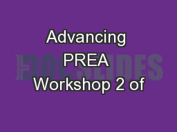 Advancing PREA Workshop 2 of