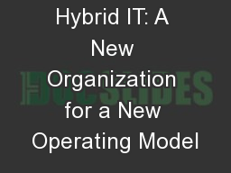 Drue  Reeves Hybrid IT: A New Organization for a New Operating Model