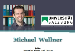 Michael  Wallner Editor Journal of Allergy and Therapy PowerPoint PPT Presentation