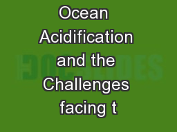 Ocean  Acidification and the Challenges facing t