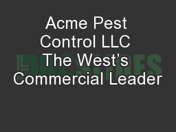 Acme Pest Control LLC The West�s Commercial Leader