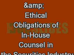 Professional  &   Ethical Obligations of In-House Counsel in the Securities Industry