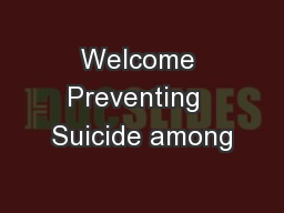 Welcome Preventing  Suicide among
