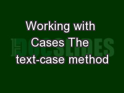 Working with Cases The text-case method