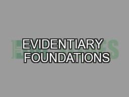 EVIDENTIARY  FOUNDATIONS PowerPoint Presentation, PPT - DocSlides