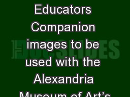 Images  for Educators Companion images to be used with the Alexandria Museum of Art's
