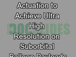 Focal Plane Actuation to Achieve Ultra High Resolution on Suborbital Balloon Payloads