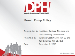 Breast Pump Policy Presentation to:  Nutrition PowerPoint PPT Presentation