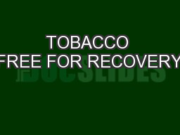 TOBACCO FREE FOR RECOVERY