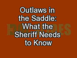 Outlaws in the Saddle: What the Sheriff Needs to Know