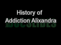 History of Addiction Alixandra