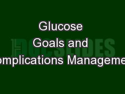 Glucose Goals and Complications Management