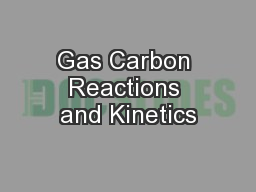Gas Carbon Reactions and Kinetics