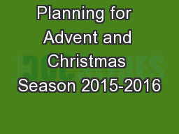 Planning for  Advent and Christmas Season 2015-2016