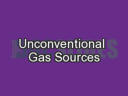 Unconventional Gas Sources PowerPoint PPT Presentation