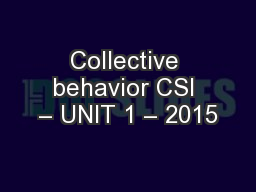 Collective behavior CSI – UNIT 1 – 2015