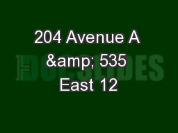 204 Avenue A & 535 East 12 PowerPoint PPT Presentation