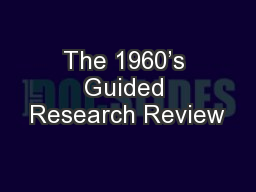 The 1960�s Guided Research Review