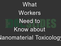 Module 2: What Workers Need to Know about Nanomaterial Toxicology