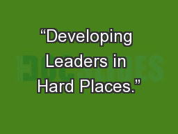 """Developing Leaders in Hard Places."""