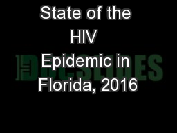 State of the HIV  Epidemic in Florida, 2016