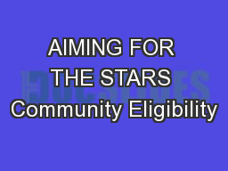 AIMING FOR THE STARS Community Eligibility