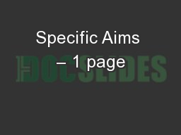 Specific Aims � 1 page