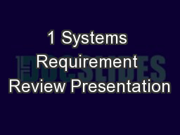 1 Systems Requirement Review Presentation